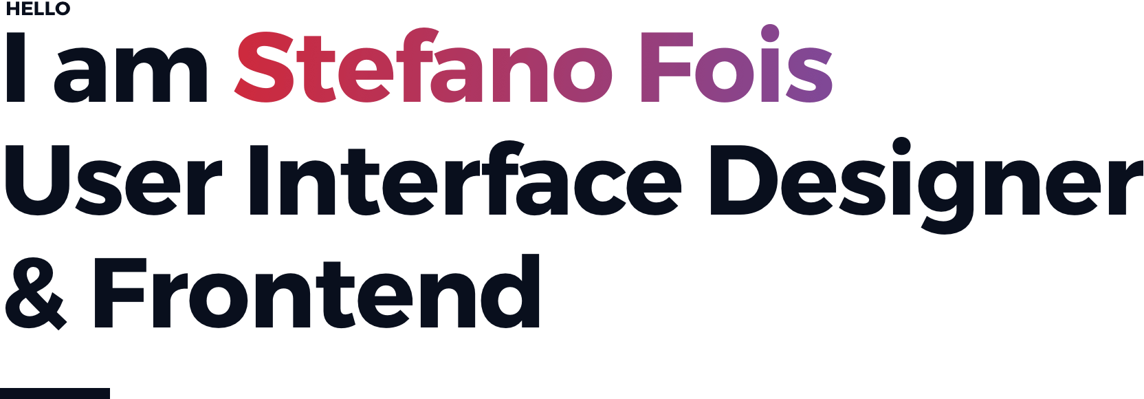 I am Stefano Fois User Interface Designer and Frontend